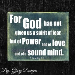 Spirit of power and of love and of sound mind