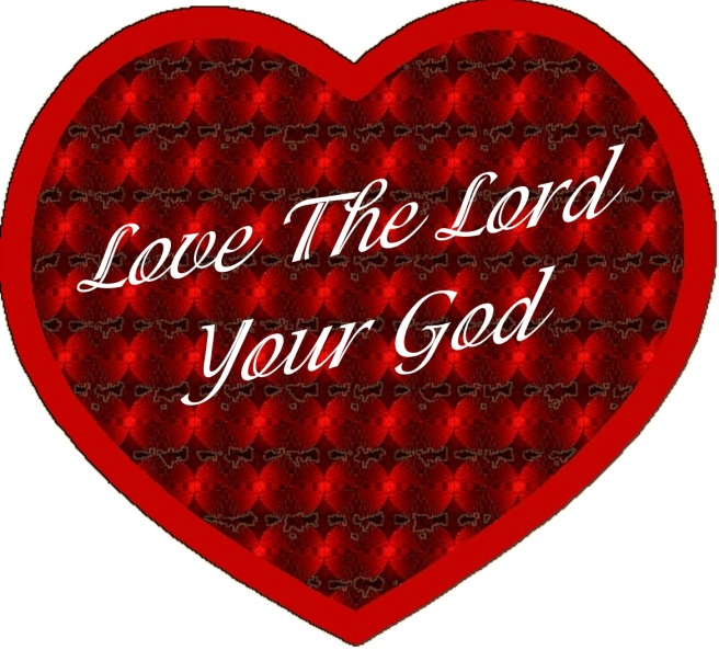 Love The Lord your God