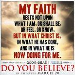 My faith rests on
