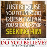 Never stop seeking Him