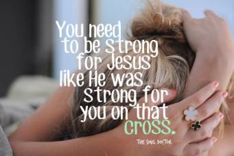 Be strong for Jesus