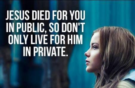 Jesus died for us in Public