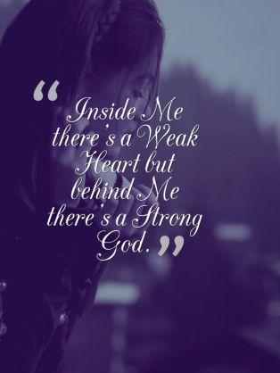 weak heart Srong God